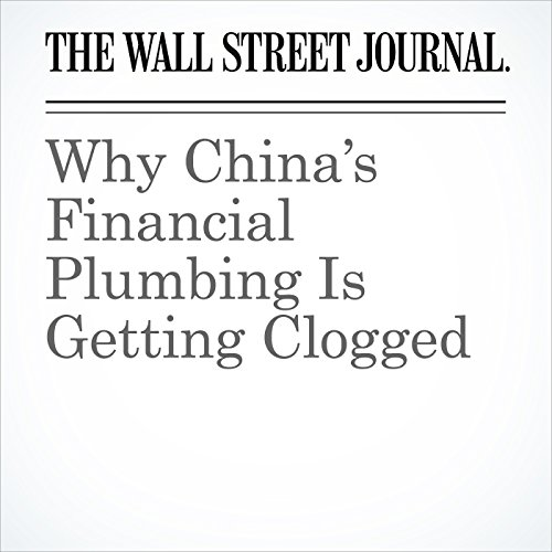 Why China's Financial Plumbing Is Getting Clogged copertina