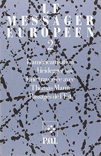 Le messager européen, n°2. L'américanisation, Heidegger, Une traversée avec Thomas Mann, Passages de l'Est