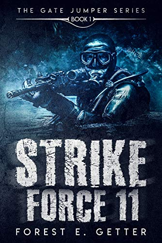 Strike Force 11: Book 1 of the Gate Jumper Series by [Forest Getter, Andy Norley]