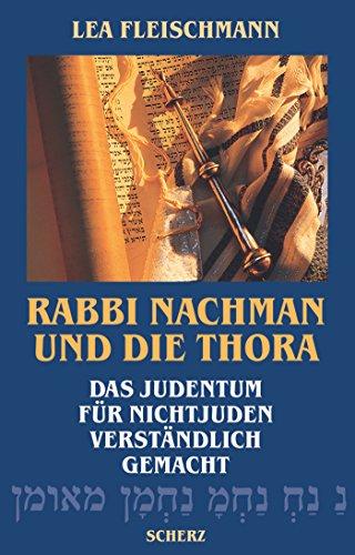 Rabbi Nachman und die Thora: Das Judentum für Nichtjuden verständlich gemacht