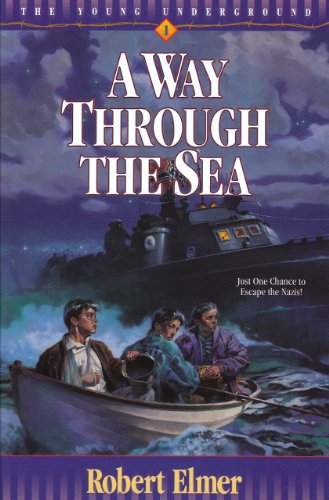 A Way Through the Sea (Young Underground Book 1) by [Robert Elmer]