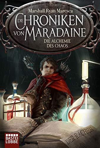 Die Chroniken von Maradaine - Die Alchemie des Chaos: Roman (Geschichten aus Maradaine, Band 3)