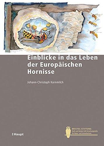 Einblicke in das Leben der Europäischen Hornisse (Bristol-Schriftenreihe)