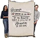 Because Someone We Love is in Heaven There's A Little Bit of Heaven in Our Home - Sympathy - Cotton Woven Blanket Throw - Made in The USA (72x54)