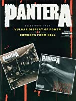Pantera Selections From Vulgar Display Of Power And Cowboys From Hell Auth Gtr Tb (Authentic Guitar-Tab Editions) by Pantera(1993-10-01)