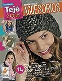 Accesorios 2 agujas: Tejidos para completar tu look: gorros, bufandas, cuellos, polainas, mitones y carteras (Spanish Edition)