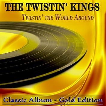 Twistin' the World Around (Classic Album Gold Edition)