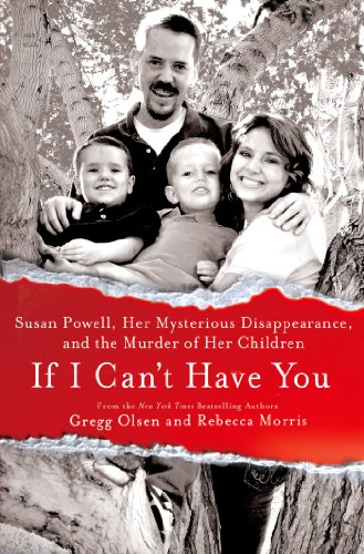 If I Can't Have You: Susan Powell, Her...