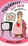 FRAGRANT AUNT NELLIE And 99 Other Short Poems To Read in the Loo: A Light-Hearted Look at Modern Life (English Edition)
