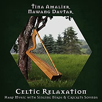 Celtic Relaxation: Harp Music with Singing Birds & Crickets Sounds