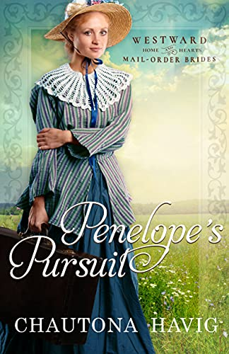 Penelope's Pursuit : (Westward Home and Hearts Mail-Order Brides Book 19) (English...