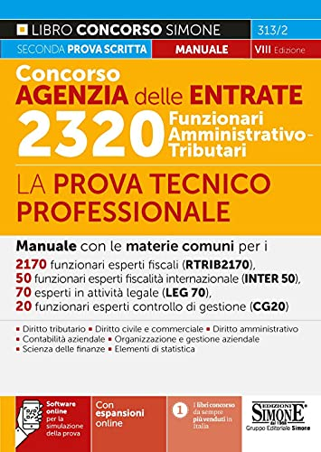 Concorso Agenzia delle entrate. 2320 Funzionari amministrativo-tributari. La prova tecnico-professionale. Con espansioni online. Con software di simulazione