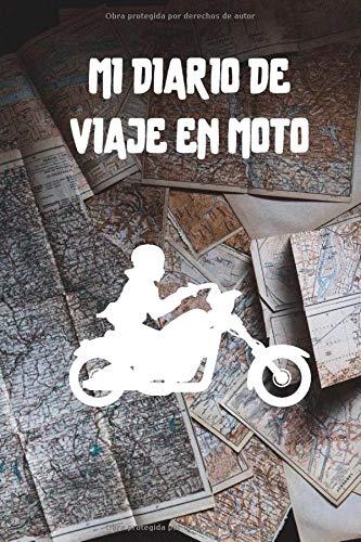 Mi diario de viaje en moto: Es un cuaderno para llevar un registro y un seguimiento de todas sus rutas en moto - Formato 16 x 23cm con 102 páginas - Regalo original para los amantes de las motos