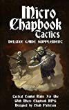 Micro Chapbook Tactics: Tactical Combat Rules for Micro Chapbook RPG