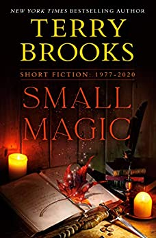 Small Magic: Short Fiction, 1977-2020 by [Terry Brooks]