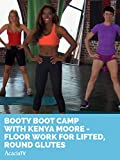 Booty Boot Camp With Kenya Moore - Floor Work for Lifted, Round Glutes