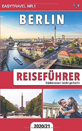 Reiseführer Berlin: Städtereisen leicht gemacht 2020/21