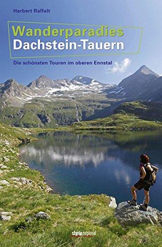 Wanderparadies Dachstein-Tauern: Die schönsten Touren im oberen Ennstal