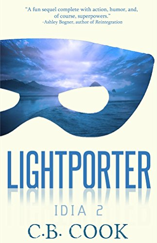 Lightporter (IDIA Book 2) by [C.B. Cook]