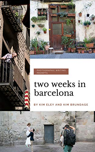Two Weeks in Barcelona: Photographic Writing Prompts (Two Weeks In...Photographic Writing Prompts Book 1) (English Edition)
