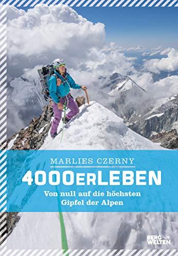 4000er Leben: Von null auf die höchsten Gipfel der Alpen