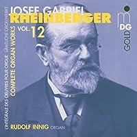 Complete Organ Works 12 by J. Rheinberger