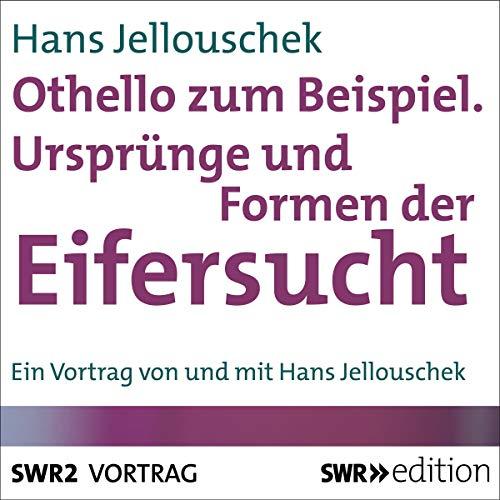 Othello zum Beispiel - Ursprünge und Formen der Eifersucht Titelbild