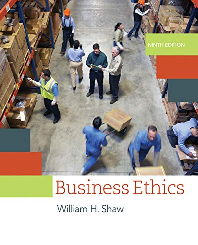 Compare Textbook Prices for Business Ethics: A Textbook with Cases 9 Edition ISBN 9781305582088 by Shaw, William H.