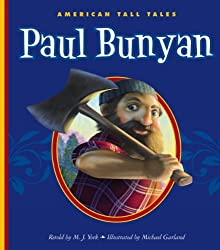 Image: Paul Bunyan (American Tall Tales) | Kindle Edition | by M. J. York (Author), Michael Garland (Illustrator). Publisher: The Child's World, Inc. (January 1, 2014)