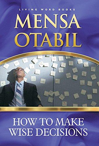 How To Make Wise Decisions Kindle Edition By Otabil Mensa Religion Spirituality Kindle Ebooks Amazon Com