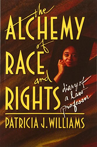 Alchemy of Race and Rights: Diary of a Law Professor