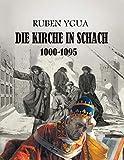 DIE KIRCHE IN SCHACH: 1000-1095 (German Edition)