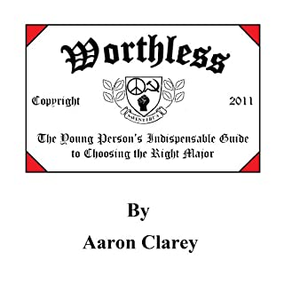Worthless: The Young Person's Indispensable Guide to Choosing the Right Major cover art