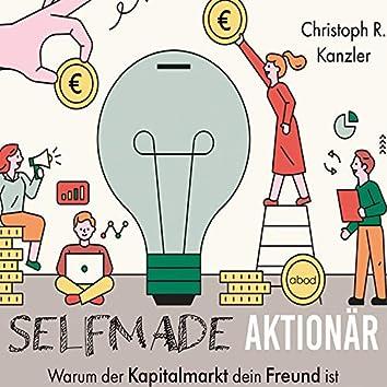 Selfmade-Aktionär (Warum der Kapitalmarkt dein Freund ist)