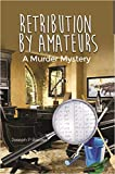 Retribution by Amateurs: A Murder Mystery (English Edition)