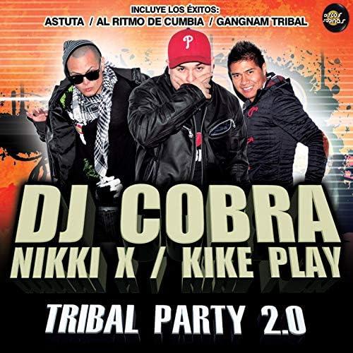 DJ Cobra, Kike Play & Nikki X
