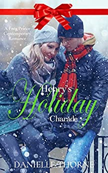 Henry's Holiday Charade: A Clean & Wholesome Christmas Romance by [Danielle Thorne]