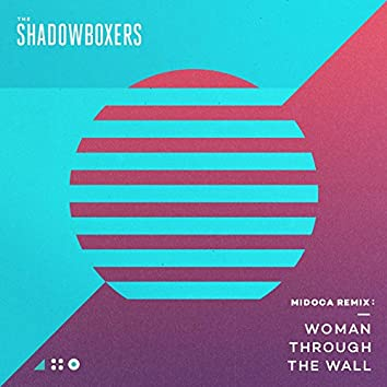 Woman Through the Wall (Midoca Remix)