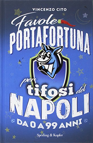 Favole portafortuna per tifosi del Napoli da 0 a 99 anni