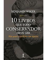 10 Livros que Todo Conservador Deve ler: Mais Quatro Imperdíveis e um Impostor