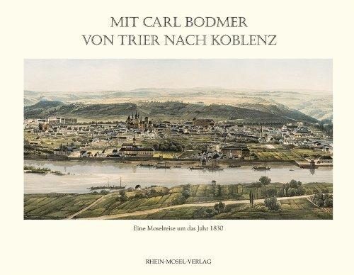 Mit Carl Bodmer von Trier nach Koblenz by Otto von Czarnowski (2006-01-01)