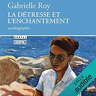 La détresse et l'enchantement                    Written by:                                                                                                                                 Gabrielle Roy                               Narrated by:                                                                                                                                 Marie-Pierre Beausejour                      Length: 17 hrs and 57 mins     2 ratings     Overall 4.0