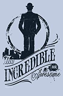 The Incredible Mr. Awesome Journal (Blank Lined Journal for Men, Small 5.25 x 8)