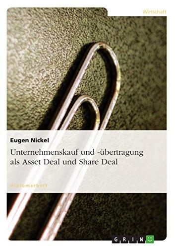 Unternehmenskauf und -übertragung als Asset Deal und Share Deal