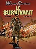 Wayne Shelton, tome 4 - Le Survivant - Dargaud - 20/11/2004
