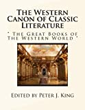 The Western Canon of Classic Literature:  The Great Books of The Western World