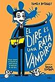 La pandilla misterio 1. El dire es una rata vampiro (FICCIÓN KIDS)