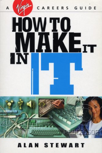 How To Make It In IT (Virgin Careers Guides)