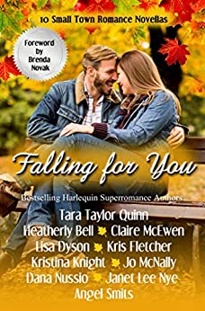 Falling for You: 10 Small Town Romance Novellas by [Tara Taylor Quinn, Heatherly Bell, Claire McEwen, Jo McNally, Kristina Knight, Kris Fletcher, Janet Lee Nye, Angel Smits, Dana Nussio, Lisa Dyson]