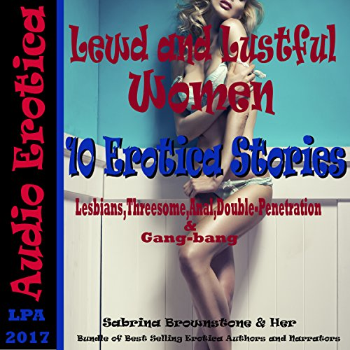 Lewd and Lustful Women: 10 Erotica Stories audiobook cover art